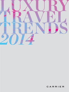 Luxury Travel Trends 2014